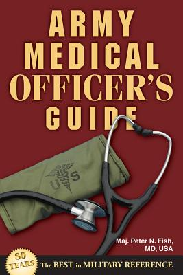 Army Medical Officer's Guide By Fish, Peter