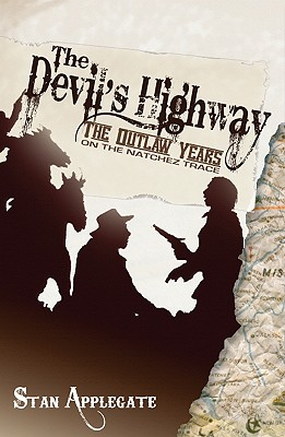 The Devil's Highway By Applegate, Stanley/ Walting, James (ILT)/ Watling, James (ILT)